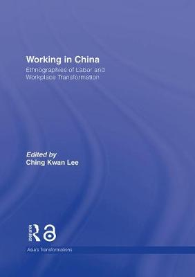 Working in China by Ching Kwan Lee
