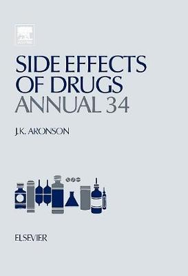 Side Effects of Drugs Annual  Volume 34 by Jeffrey K. Aronson