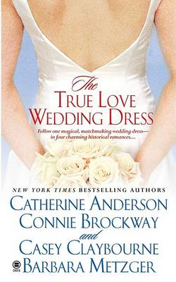 The True Love Wedding Dress by Catherine Anderson
