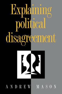 Explaining Political Disagreement by Andrew Mason