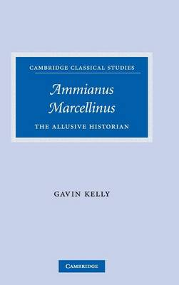 Ammianus Marcellinus by Gavin Kelly