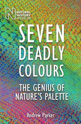 Seven Deadly Colours by Andrew Parker
