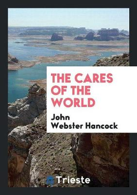 Cares of the World by John Webster Hancock
