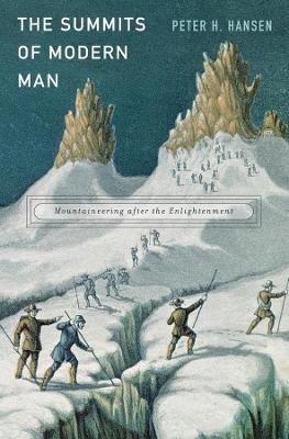The Summits of Modern Man by Peter H. Hansen