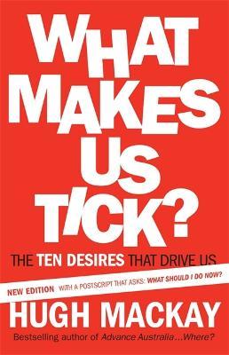 What Makes Us Tick? by Hugh Mackay
