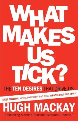 What Makes Us Tick? by Hugh Mackay