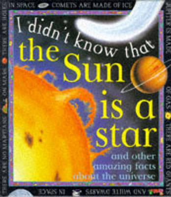 I Didn't Know That the Sun is a Star by Kate Petty