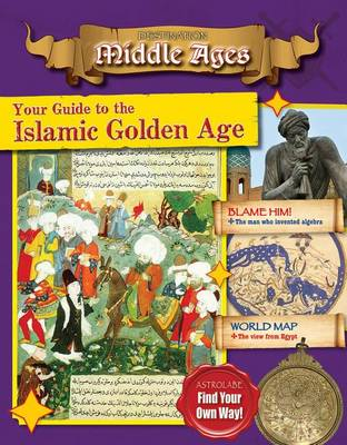 Your Guide to the Islamic Golden Age by Cooke Tim