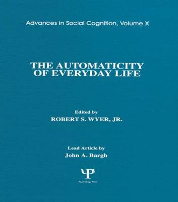 Automaticity of Everyday Life by Robert S. Wyer