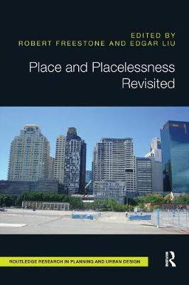 Place and Placelessness Revisited by Robert Freestone