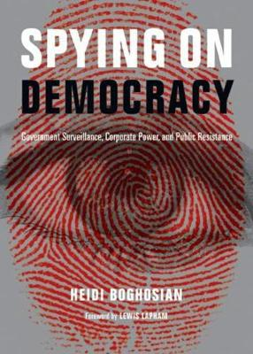 Spying on Democracy by Heidi Boghosian