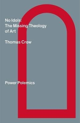 No Idols: The Missing Theology Of Art book