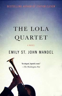 The Lola Quartet by Emily St John Mandel