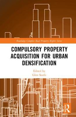 Compulsory Property Acquisition for Urban Densification book
