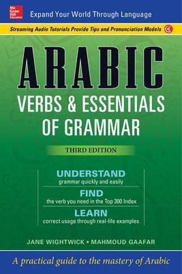 Arabic Verbs & Essentials of Grammar, Third Edition by Jane Wightwick