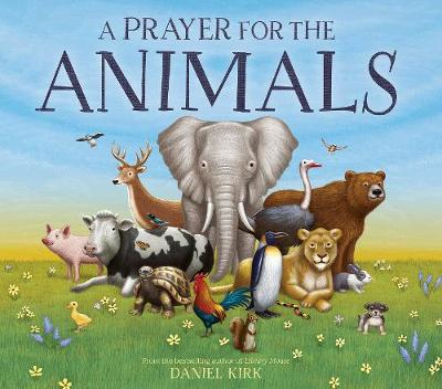 Prayer for the Animals by Daniel Kirk
