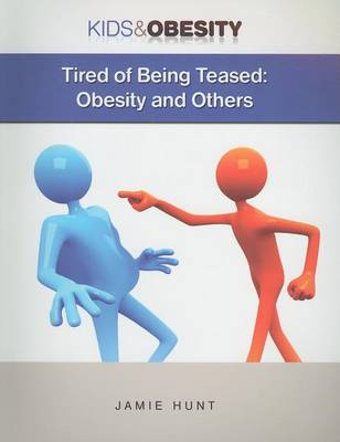 Tired of Being Teased: Obesity and Others by Jamie Hunt