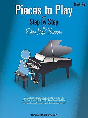 Pieces to Play - Book 6 by Edna Mae Burnam