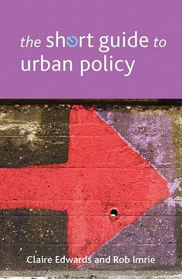 The short guide to urban policy by Claire Edwards