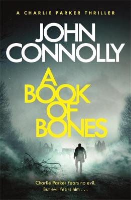 A Book of Bones: A Charlie Parker Thriller: 17.  From the No. 1 Bestselling Author of THE WOMAN IN THE WOODS book