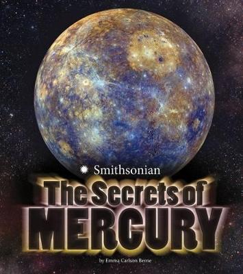The Secrets of Mercury by Emma Carlson Berne