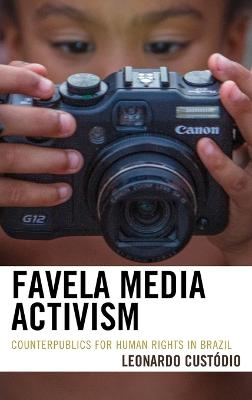 Favela Media Activism by Leonardo Custodio
