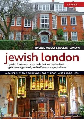 Jewish London, 3rd Edition by Rachel Kolsky