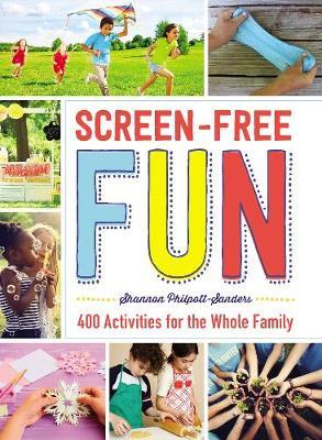 Screen-Free Fun by Shannon Philpott-Sanders