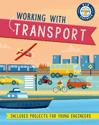 Kid Engineer: Working with Transport book