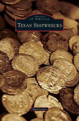 Texas Shipwrecks by Mark Lardas