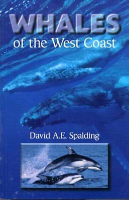 Whales of the West Coast by David A.E. Spalding