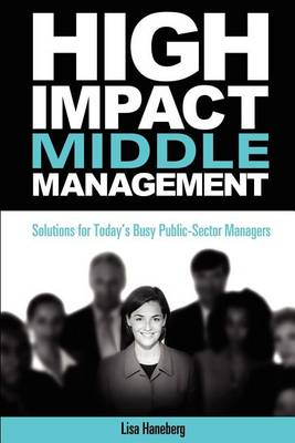High-Impact Middle Management by Lisa Haneberg