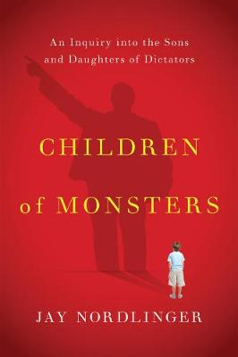Children of Monsters by Jay Nordlinger