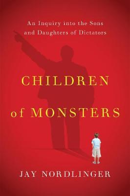 Children of Monsters by Jay Nordlinger