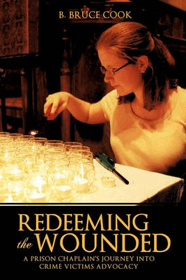 Redeeming the Wounded by B Bruce Cook