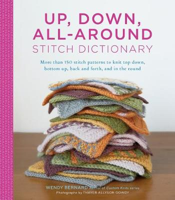 Up, Down, All-Around Stitch Dictionary by Wendy Bernard