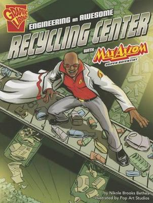 Engineering an Awesome Recycling Center with Max Axiom, Super Scientist book