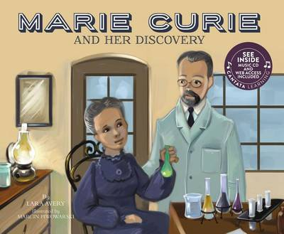Marie Curie and Her Discovery by Lara Avery