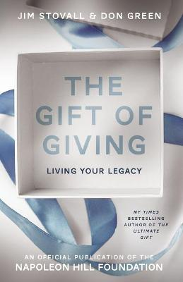 The Gift of Giving: Living Your Legacy by Jim Stovall