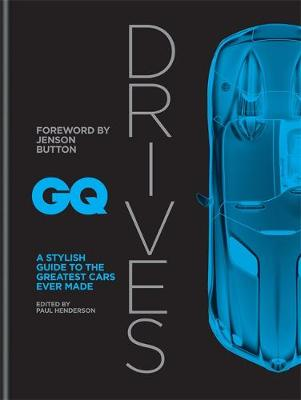 GQ Drives: A Stylish Guide to the Greatest Cars Ever Made book
