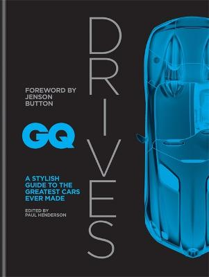 GQ Drives: A Stylish Guide to the Greatest Cars Ever Made by Jenson Button