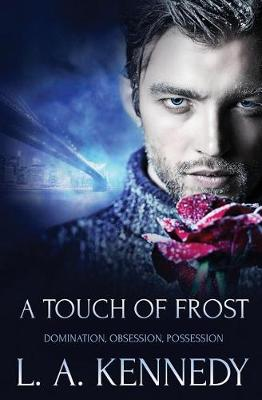 A Touch of Frost by L A Kennedy