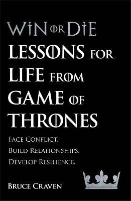 Win Or Die: Lessons for Life from Game of Thrones book