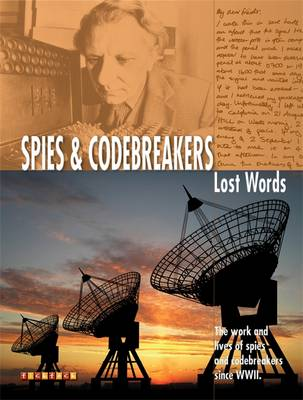 Lost Words Spies and Codebreakers: The Work and Lives of Spies and Codebreakers Since WWII by Carey Scott