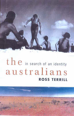 The Australians: The Way We Live Now by Ross Terrill