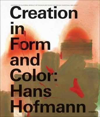 Hans Hofmann in Form and Color by Friedrich Meschede