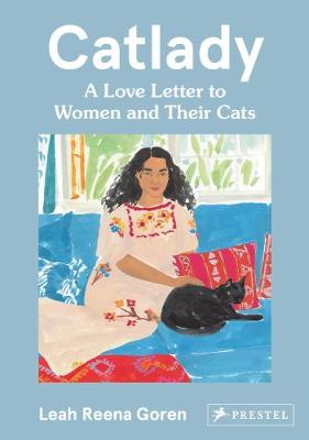 Catlady: A Love Letter to Women and Their Cats by Leah Reena Goren