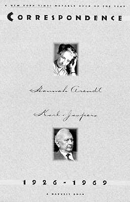Hannah Arendt and Karl Jaspers: Correspondence: 1926-1969 by Hannah Arendt