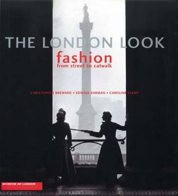 The London Look by Christopher Breward