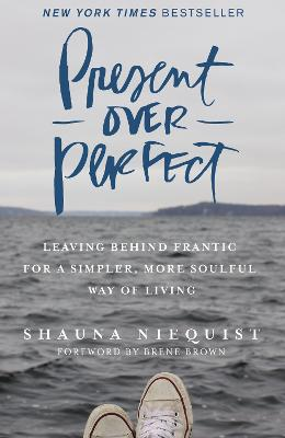Present Over Perfect by Shauna Niequist